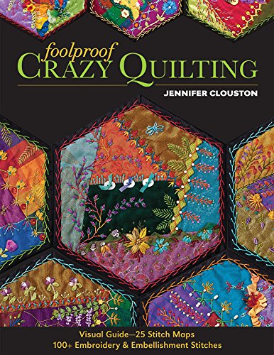 Foolproof Crazy Quilting: Visual Guide_25 Stitch Maps • 100+ Embroidery & Embellishment ()