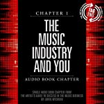 The Artist's Guide to Success in the Music Business: The 'Who, What, When, Where, Why & How' of the Steps That Musicians & Bands Have to Take to Succeed in Music, Second Edition | Loren Weisman