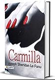 Carmilla : Joseph Sheridan Le Fanu's Best Classic Horror Thrillers (The Best Classic Horror Novels of All Time)