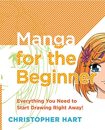 Manga for the Beginner: Everything you Need to Start Drawing Right Away! [Christopher Hart] (Tapa Blanda)