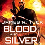 Blood and Silver: A Deacon Chalk: Occult Bounty Hunter Novel | James R. Tuck