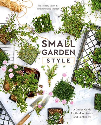 Small Garden Style: A Design Guide for Outdoor Rooms and Containers (Design Modern Patio)