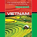 Vietnam - Culture Smart! Audiobook by Geoffrey Murray Narrated by Peter Noble