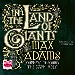 In the Land of Giants | Max Adams