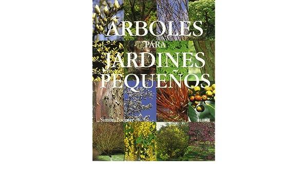 Árboles para jardines pequeños: Amazon.es: Toomer, Simon: Libros