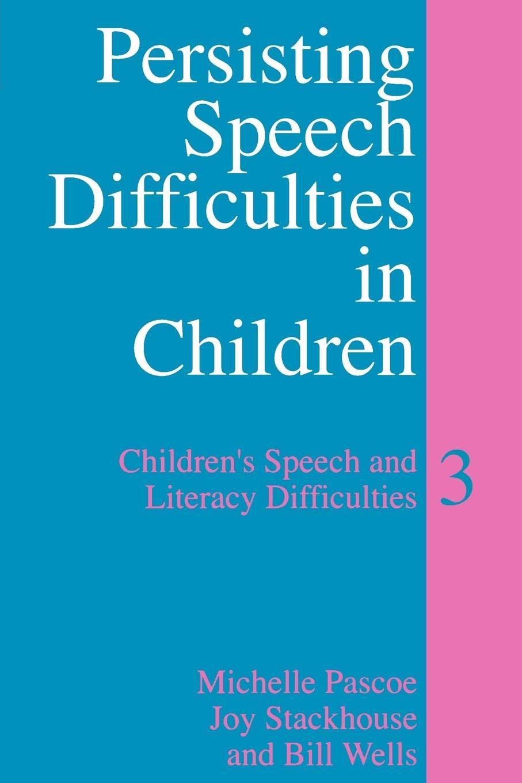 Persisting Speech Difficulties in Children: Childrens Speech and Literacy Difficulties