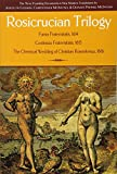 Rosicrucian Trilogy: Modern Translations of the Three Founding Documents