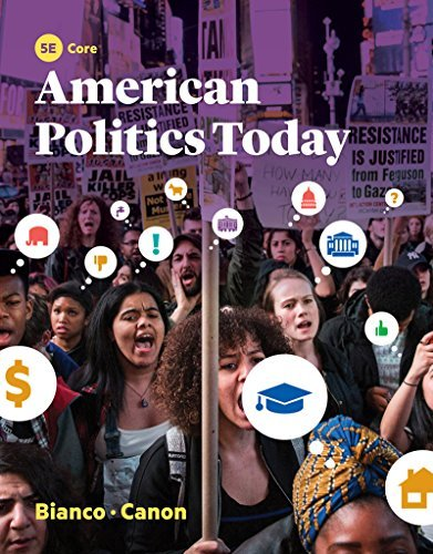 American Politics Today (Core Fifth Edition) [12/29/2016] William T. Bianco