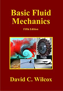 Basic Fluid Mechanics (Second Edition): David C  Wilcox