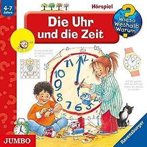 Die Uhr und die Zeit (Wieso? Weshalb? Warum?) Hörspiel