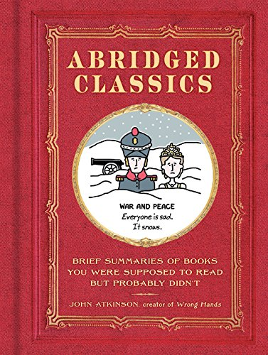 Abridged Classics  Brief Summaries Of Books You Were Supposed To Read But Probably Didn't