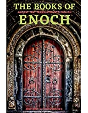 The Books of Enoch: Complete 3 Books (1 Enoch, First Book of Enoch) (2 Enoch, Secrets of Enoch) (3 Enoch, Hebrew Book of Enoch) Three Great Ancient Wisdom Books of The Old Days (Annotated)