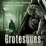 The Grotesques | Tia Reed