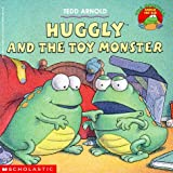 Huggly and the Toy Monster (Monster Under the Bed)