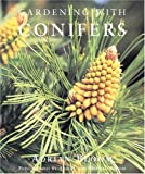 Gardening with Conifers, Adrian Bloom, 1552096351