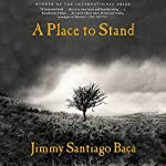 A Place to Stand: The Making of a Poet | Jimmy Santiago Baca