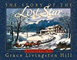 The Story of the Lost Star, Grace Livingston Hill, 0736903712
