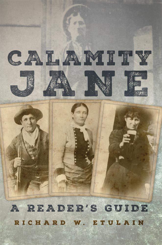 Calamity Jane: A Reader's Guide: Richard W  Etulain