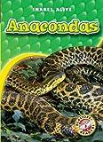 Anacondas (Blastoff! Readers: Snakes Alive) (Blastoff Readers. Level 3)