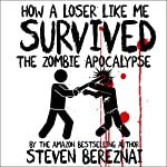 How a Loser Like Me Survived the Zombie Apocalypse | Steven Bereznai