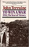 To Win a War: 1918, the Year of Victory