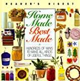 Home Made Best Made, Reader's Digest Editors, 0762100761