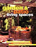 Garden and Patio Living Spaces, Sunset Publishing Staff, 0376015977