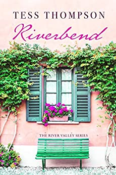 Riverbend (The River Valley Series Book 2) by [Thompson, Tess]