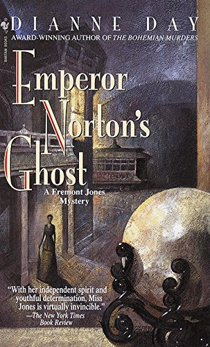 Emperor Norton's Ghost: A Fremont Jones Mystery (Fremont Jones Mysteries (Paperback))