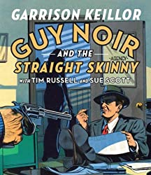 [Guy Noir and the Straight Skinny (Fully Dramatized; 4 Hours) [ GUY NOIR AND THE STRAIGHT SKINNY (FULLY DRAMATIZED; 4 HOURS) BY Keillor, Garrison ( Author ) May-15-2012[ GUY NOIR AND THE STRAIGHT SKINNY (FULLY DRAMATIZED; 4 HOURS) [ GUY NOIR AND THE STRAIGHT SKINNY (FULLY DRAMATIZED; 4 HOURS) BY KEILLOR, GARRISON ( AUTHOR ) MAY-15-2012 ] By Keillor, Garrison ( Author )May-15-2012 Compact Disc