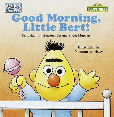 Good Morning, Little Bert (Toddler Books)
