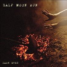 Dark Eyes by Half Moon Run (2012-03-27)