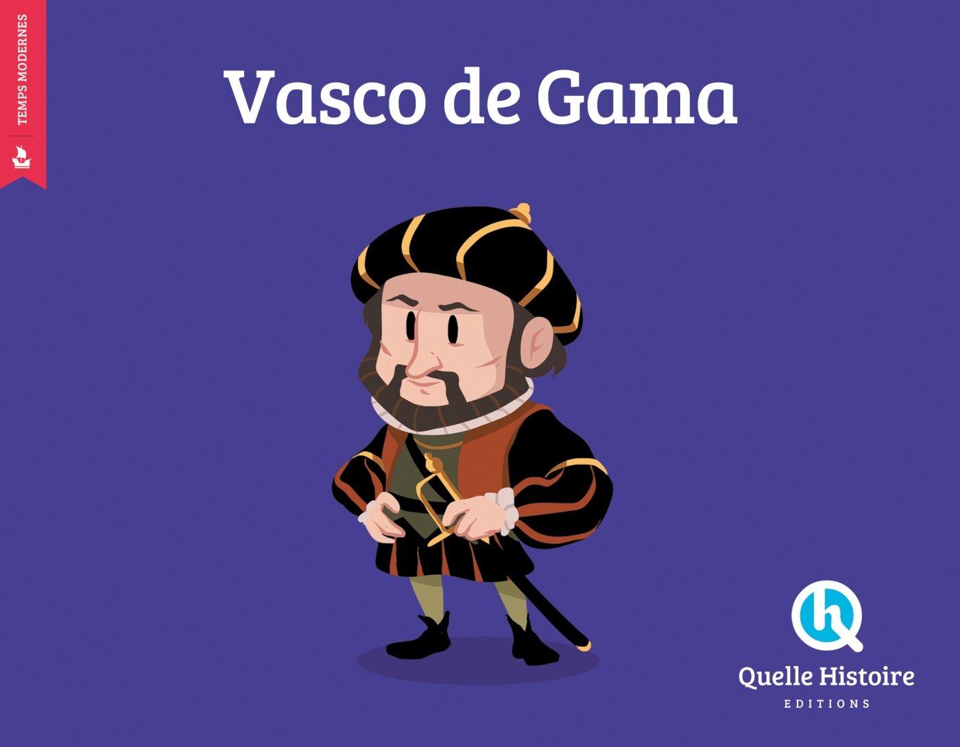 Vasco de Gama Album – 1 avril 2017 Clémentine V. Baron Bruno Wennagel Mathieu Ferret Quelle Histoire Editions