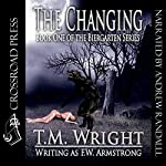 The Changing: The Biergarten Series, Book 1 | T. M. Wright,F. W. Armstrong