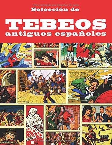 Selección de tebeos antiguos españoles: Antología Nostálgica colección de historietas, de cuando los cómics aún se llamaban tebeos: Amazon.es: Cómics, Antología: Libros