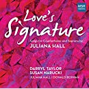 Juliana Hall: Love's Signature - Songs for Countertenor and Soprano | O Mistress Mine; Syllables of Velvet, Sentences of Plush; Propriety [World Premiere Recordings]