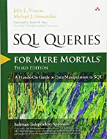SQL Queries for Mere Mortals: A Hands-On Guide to Data Manipulation in SQL, 3rd Edition Front Cover