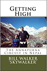 Getting High: The Annapurna Circuit in Nepal Kindle Edition