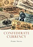 Confederate Currency (Shire Library USA)