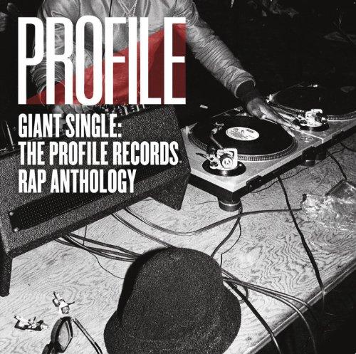 Giant Single: Profile Records Rap Anthology ()