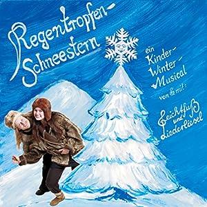 Regentropfen-Schneestern. Die Winterreise des kleinen Regentropfens Hörbuch