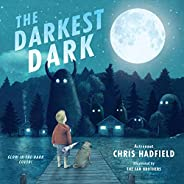 Darkest Dark, The: Glow-in-the-Dark Cover Edition