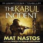 The Kabul Incident: A Weir Codex Novella | Mat Nastos