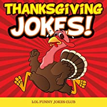 Thanksgiving Jokes Audiobook by LOL Funny Jokes Club Narrated by Ryan Sitzberger