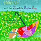 Harvey and the Easter Chocolate Egg: The Adventures of a Tiny Harvest Mouse
