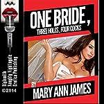 One Bride, Three Holes, Four Cocks, or More: A Rough Wedding Night Gangbang | Mary Ann James