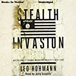 Stealth Invasion: Muslim Conquest Through Immigration & Resettlement Jihad | Leo Hohmann