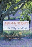 Aromatherapy for Healing the Spirit, Gabriel Mojay, 0892818875