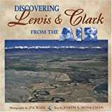 Discovering Lewis and Clark from the Air, Joseph A. Mussulman, 087842489X