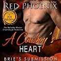A Cowboy's Heart: Brie's Submission, Volume 11 Audiobook by Red Phoenix Narrated by Joe Arden
